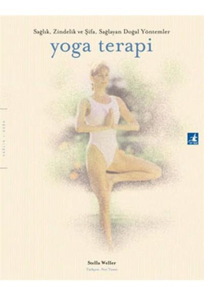 Yoga Terapi Sağlık Zindelik ve Şifa Sağlayan Doğal Yöntemler