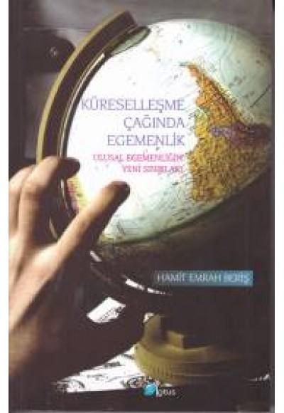 Küreselleşme Çağında Egemenlik Ulusal Egemenliğin Yeni Sırları