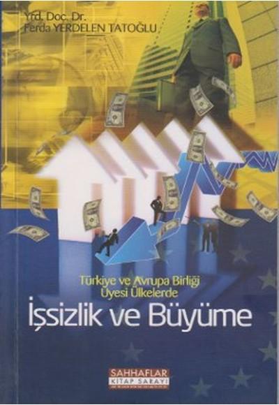 Türkiye ve Avrupa Birliği Üyesi Ülkelerde İşsizlik ve Büyüme