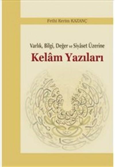 Varlık, Bilgi, Değer ve Siyaset Üzerine Kelam Yazıları