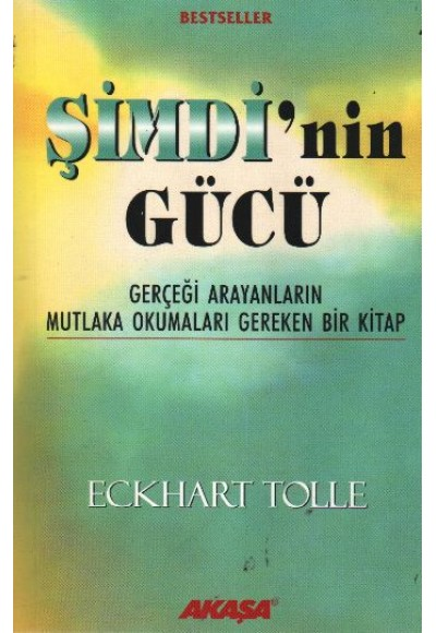 Şimdi'nin Gücü Gerçeği Arayanların Mutlaka Okumaları Gereken Bir Kitap