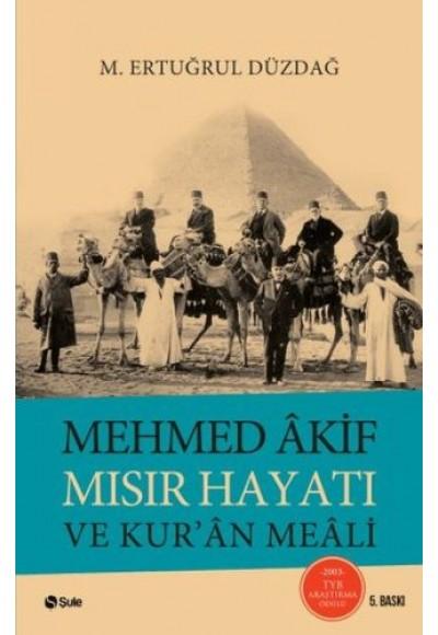 Mehmed Akif Mısır Hayatı ve Kur'an Meali