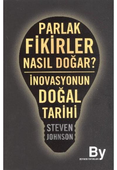 Parlak Fikirler Nasıl Doğar İnovasyonun Doğal Tarihi