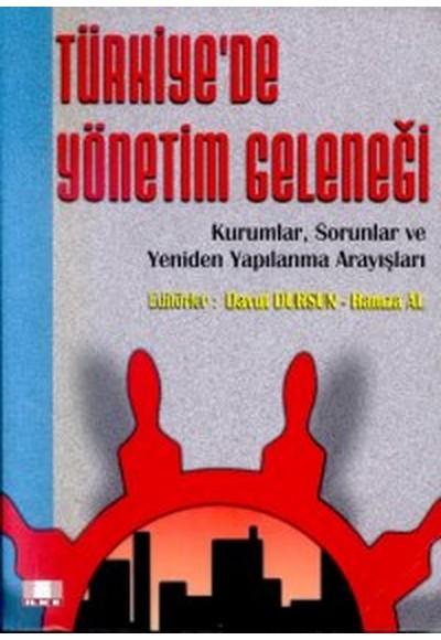 Türkiye'de Yönetim Geleneği Kurumlar, Sorunlar ve Yeniden Yapılanma Arayışları (Büyük Boy)