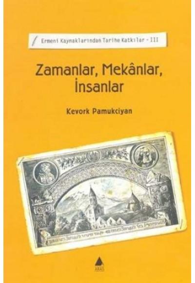Zamanlar, Mekanlar, İnsanlar Ermeni Kaynaklarından Tarihe Katkılar III