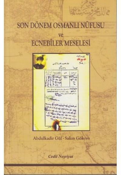 Son Dönem Osmanlı Nüfusu ve Ecnebiler Meselesi