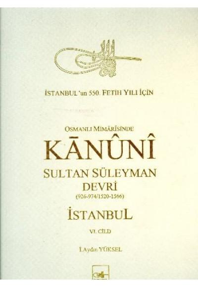 Osmanlı Mimarisinde Kanuni Sultan Süleyman Devri VI Ciltli