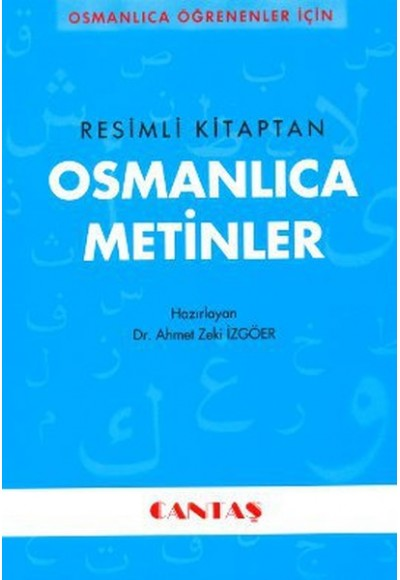 Osmanlıca Öğrenenler İçin Osmanlıca Metinler Resimli Kitaptan