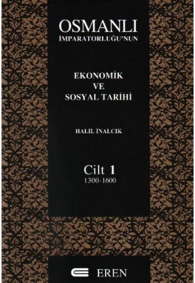 Osmanlı İmparatorluğunun Ekonomik ve Sosyal Tarihi Cilt 1