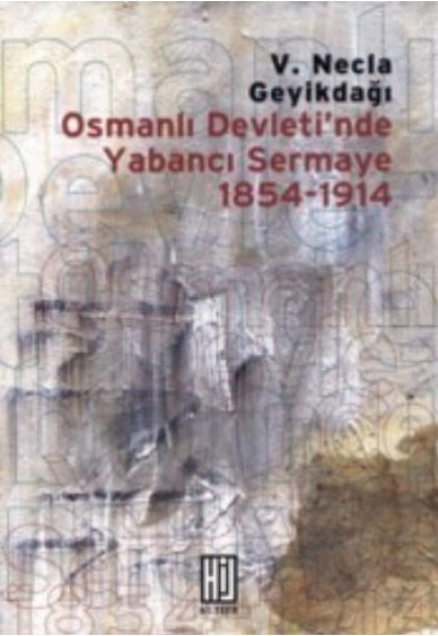 Osmanlı Devleti'nde Yabancı Sermaye 1854 1914