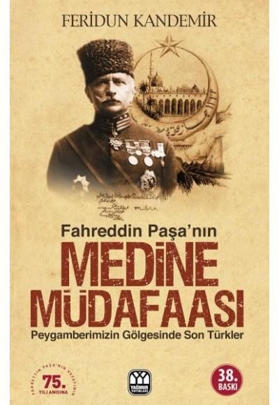 Fahreddin Paşanın Medine Müdafaası