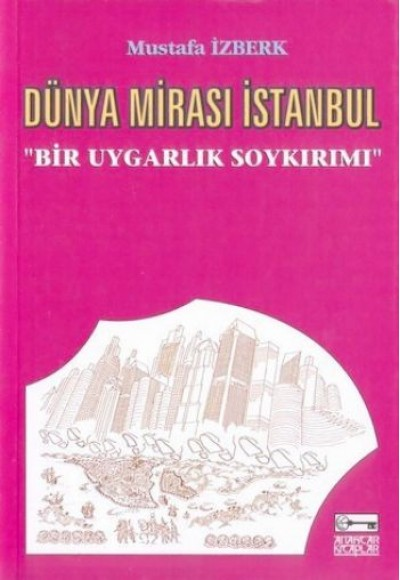 Dünya Mirası İstanbul Bir Uygarlık Soykırımı