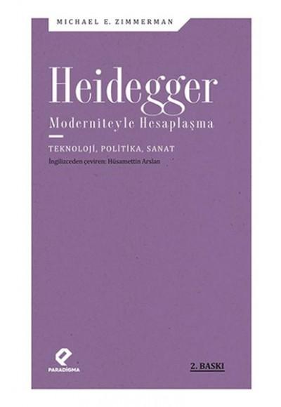 Heidegger Moderniteyle Hesaplaşma
