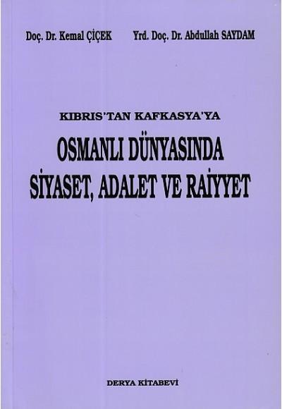 Kıbrıs'tan Kafkasya'ya Osmanlı Dünyasında Siyaset, Adalet ve Raiyyet