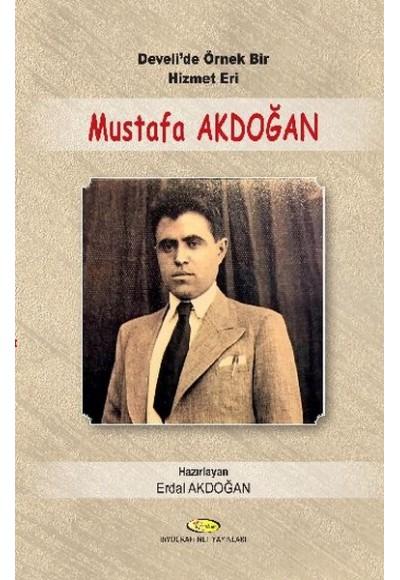 Develi'de Örnek Bir Hizmet Eri Mustafa Akdoğan 1914 1955 Mektupları Şiirleri Seçim Konuşmala