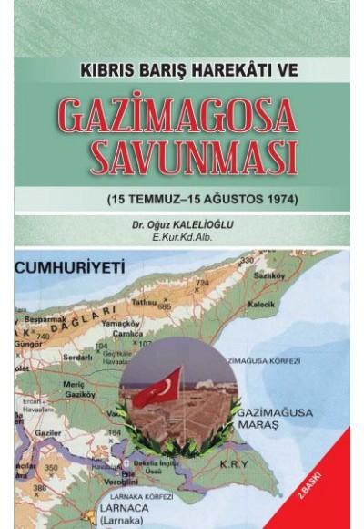 Kıbrıs Barış Harekatı ve Gazimagosa Savunması - 15 Temmuz-15 Ağustos 1974