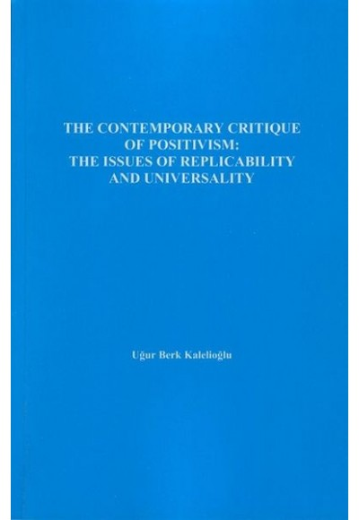 The Contemporary Critique Of Positivism The Issues Of Replicability And Universality