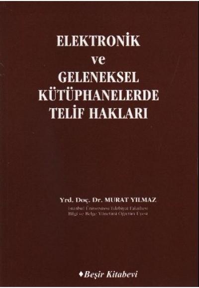 Elektronik ve Geleneksel Kütüphanelerde Telif Hakları