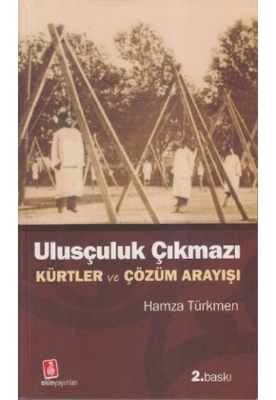 Ulusçuluk Çıkmazı Kürtler ve Çözüm Arayışı