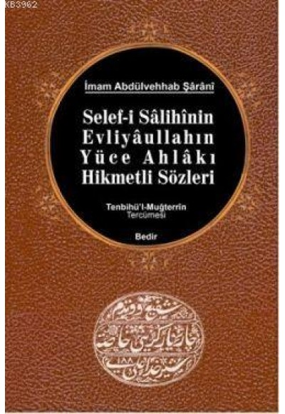 Selef i Salihinin, Evliyaullahın Yüce Ahlakı Hikmetli Sözleri Tenbihü'l Muğterrin Tercümesi