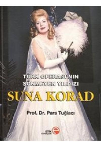 Türk Operasının Sönmeyen Yıldızı Suna Korad Ciltli