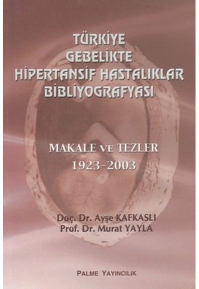 Türkiye Gebelikte Hipertansif Hastalıklar Bibliyografyası Makale ve Tezler 1923 2003