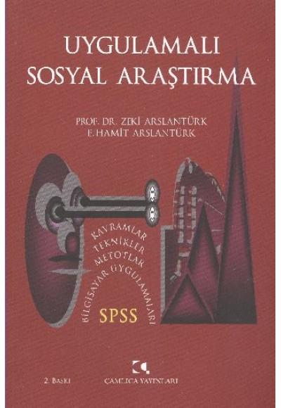 Uygulamalı Sosyal Araştırma SPSS, Kavramlar, Teknikler, Metotlar, Bilgisayar Uygulamaları