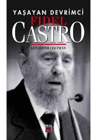 Yaşayan Devrimci - Fidel Castro
