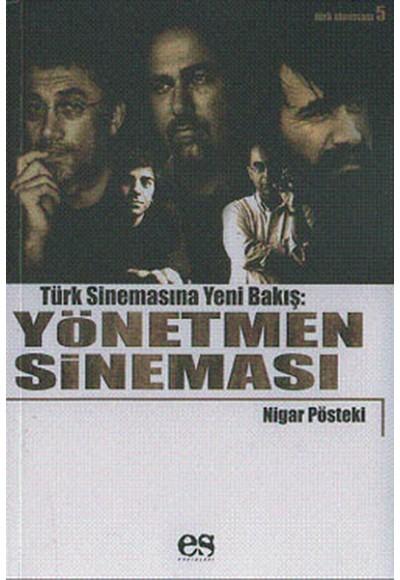 Yönetmen Sineması Türk Sinemasına Yeni Bir Bakış