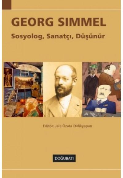Georg Simmel Sosyolog, Sanatçı, Düşünür