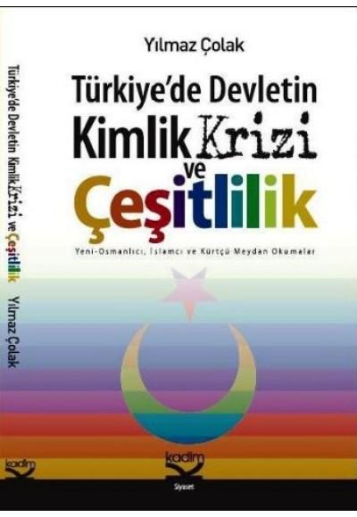 Türkiye'de Devletin Kimlik Krizi ve Çeşitlilik