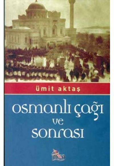 Osmanlı Çağı ve Sonrası