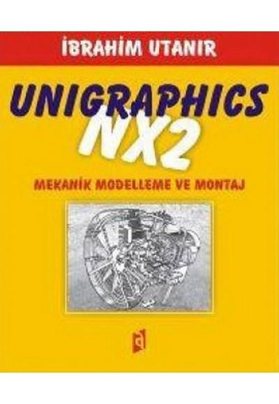 Unigraphics NX2 Mekanik Modelleme ve Montaj