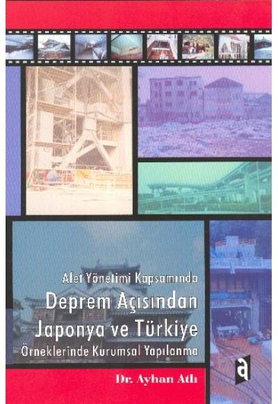 Afet Yönetimi Kapsamında Deprem Açısından Japonya ve Türkiye Örneklerinde Kurumsal Yapılanma