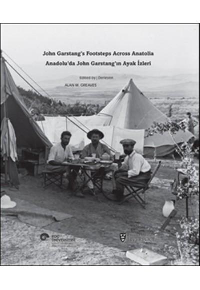 Anadoluda John Garstangın Ayak İzleri John Garstangs Footsteps Across Anatolia
