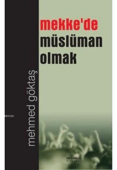 Mekkede Müslüman Olmak