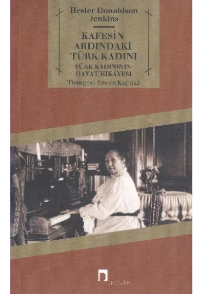Kafesin Ardındaki Türk Kadını Türk Kadınının Hayat Hikayesi