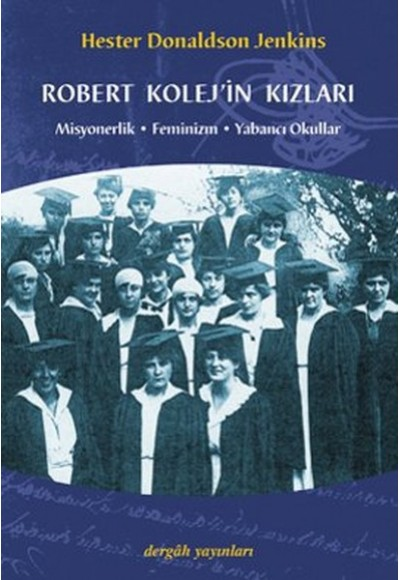 Robert Kolej'in Kızları Misyonerlik Feminizm Yabancı Okullar
