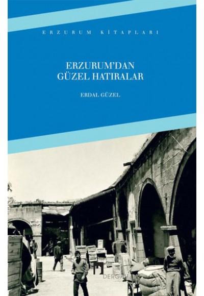 Erzurum'dan Güzel Hatıralar