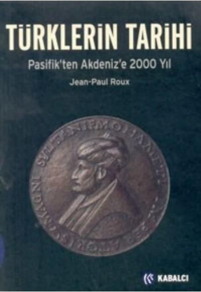 Türklerin Tarihi Pasifikten Akdenize 2000 Yıl