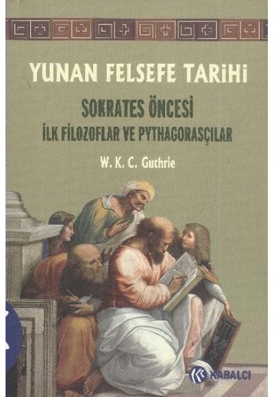 Yunan Felsefe Tarihi 1 Sokrates Öncesi İlk Filozoflar ve Pythagorasçılar