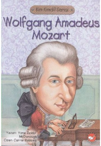 Kim Kimdi Serisi Wolfgang Amadues Mozart
