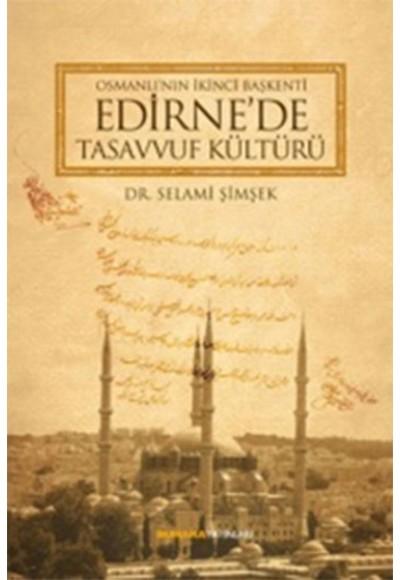 Osmanlı'nın İkinci Başkenti Edirne'de Tasavvuf Kültürü