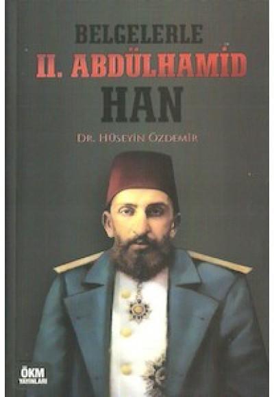 Belgelerle II. Abdülhamid Han