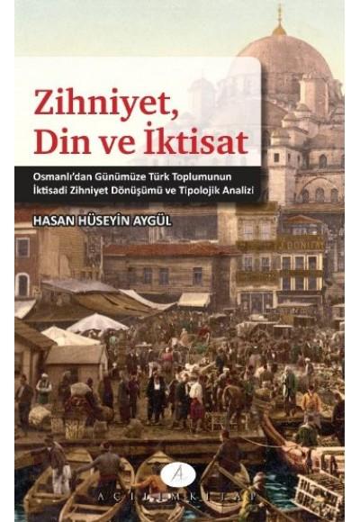 Zihniyet, Din ve İktisat Osmanlı'dan Günümüze Türk Toplumunun İktisadi Zihniyet Dönüşümü ve Tip