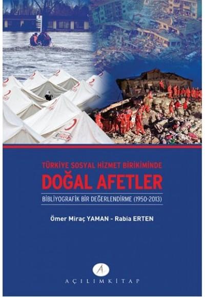 Türkiye Sosyal Hizmet Birikiminde Doğal Afetler Bibliyografik Bir Değerlendirme 1950 2013