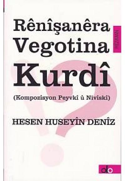 Renişanera Vegotina Kurdi