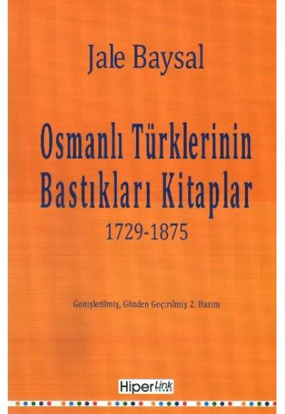 Osmanlı Türklerinin Bastıkları Kitaplar 1729 1875