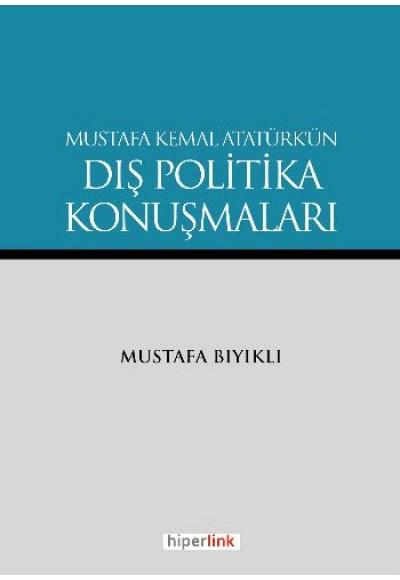 Mustafa Kemal Atatürk'ün Dış Politika Konuşmaları