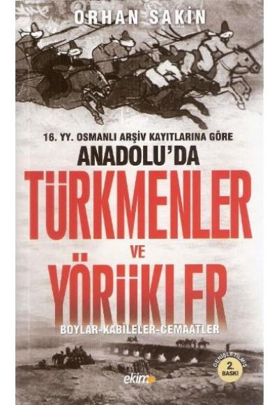 16.YY. Osmanlı Arşiv Kayıtlarına Göre Anadolu'da Türkmenler ve Yörükler